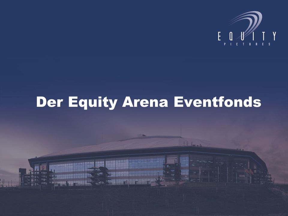 Der Equity Arena Eventfonds