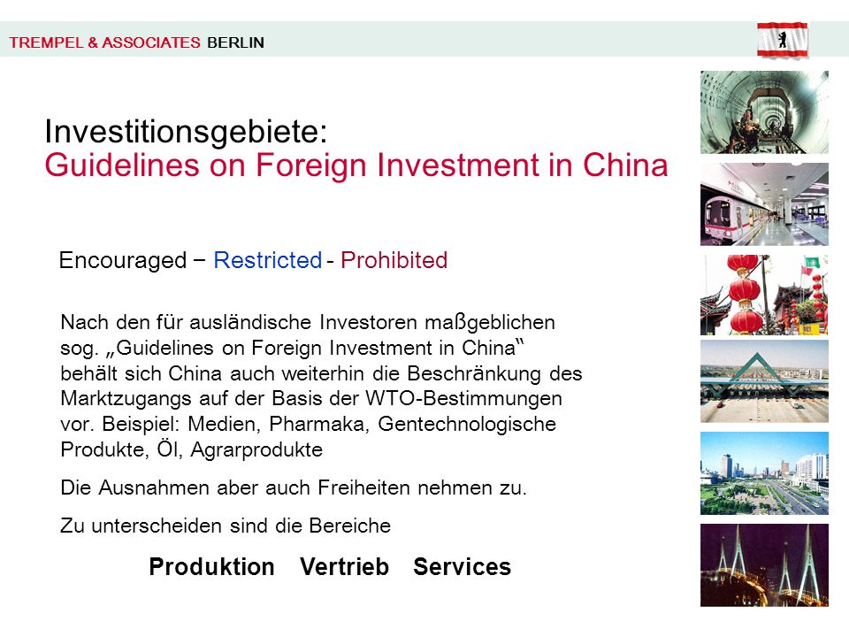 Investitionsgebiete: Guidelines on Foreign Investment in China Nach den f ü r ausl ä ndische Investoren ma ß geblichen sog.