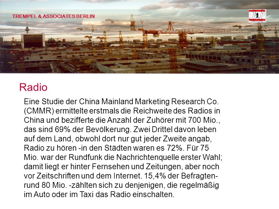 TREMPEL & ASSOCIATES BERLIN Radio Eine Studie der China Mainland Marketing Research Co.
