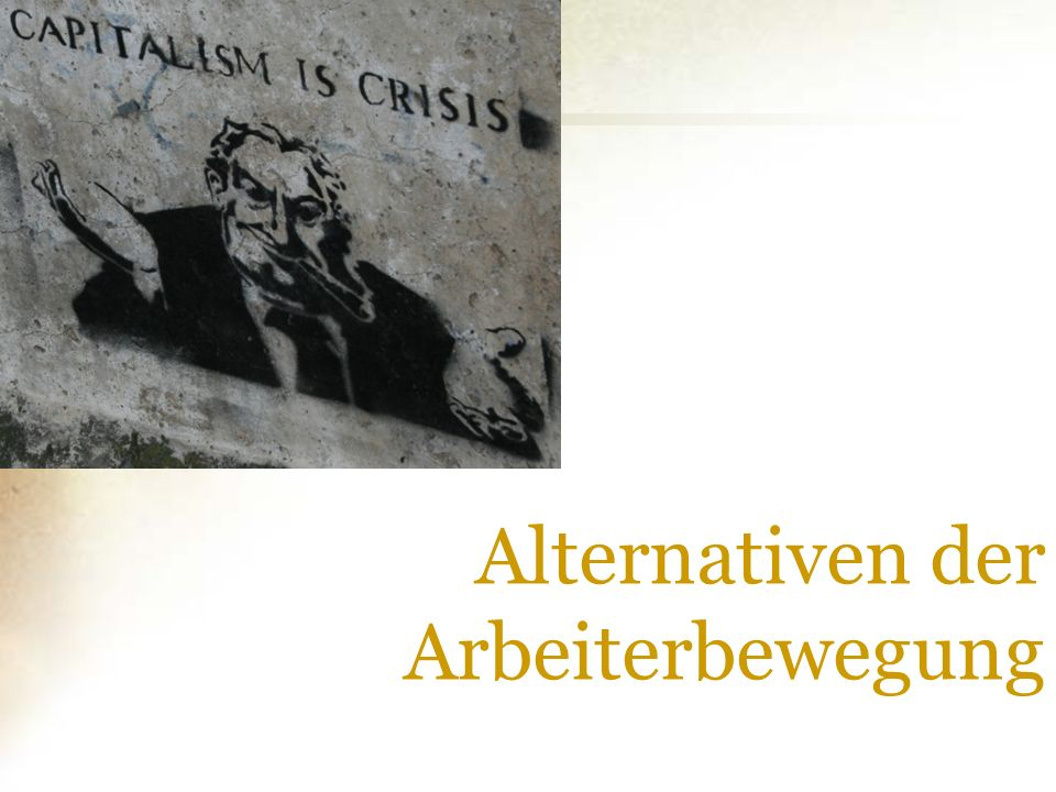 Alternativen der Arbeiterbewegung