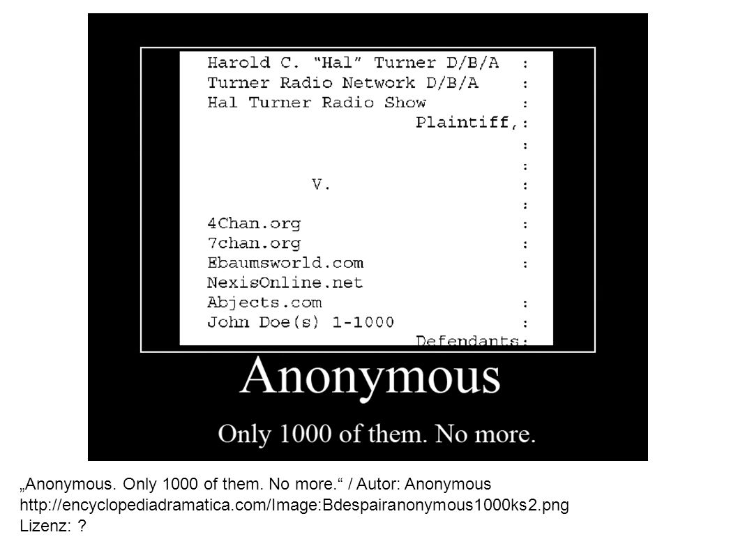 Anonymous. Only 1000 of them. No more.