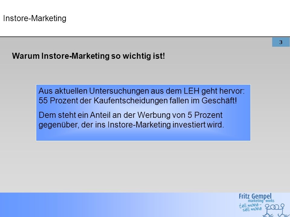 3 Instore-Marketing Warum Instore-Marketing so wichtig ist.