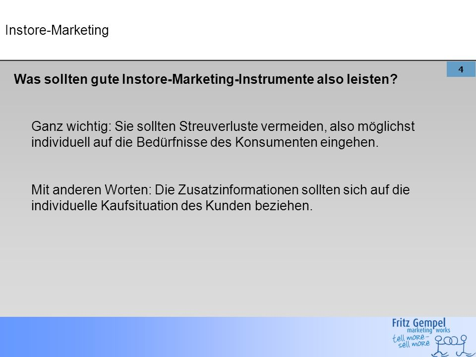 4 Instore-Marketing Was sollten gute Instore-Marketing-Instrumente also leisten.