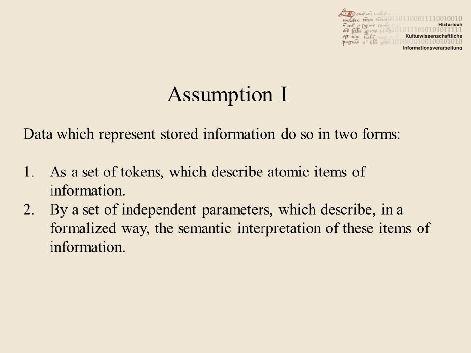 Data which represent stored information do so in two forms: 1.As a set of tokens, which describe atomic items of information.