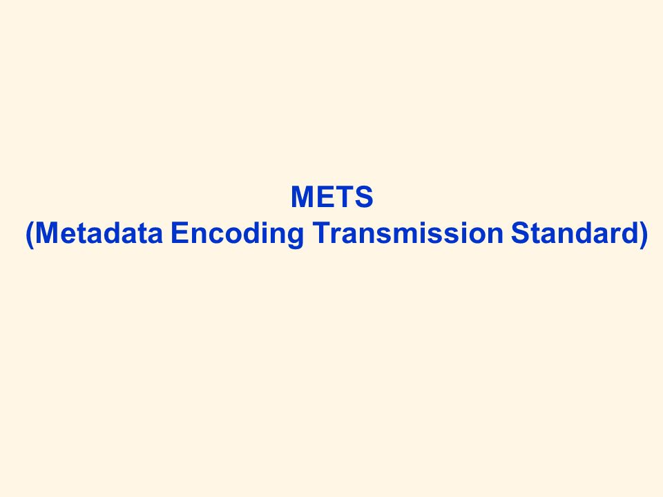METS (Metadata Encoding Transmission Standard)