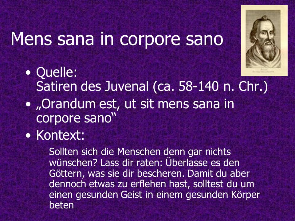 Mens sana in corpore sano Quelle: Satiren des Juvenal (ca.