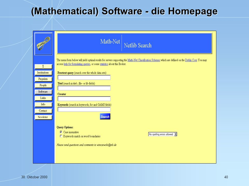 30. Oktober 200040 (Mathematical) Software - die Homepage