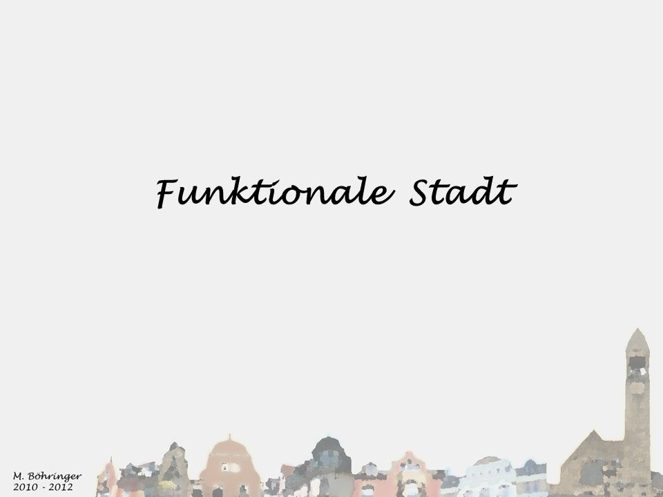 Funktionale Stadt