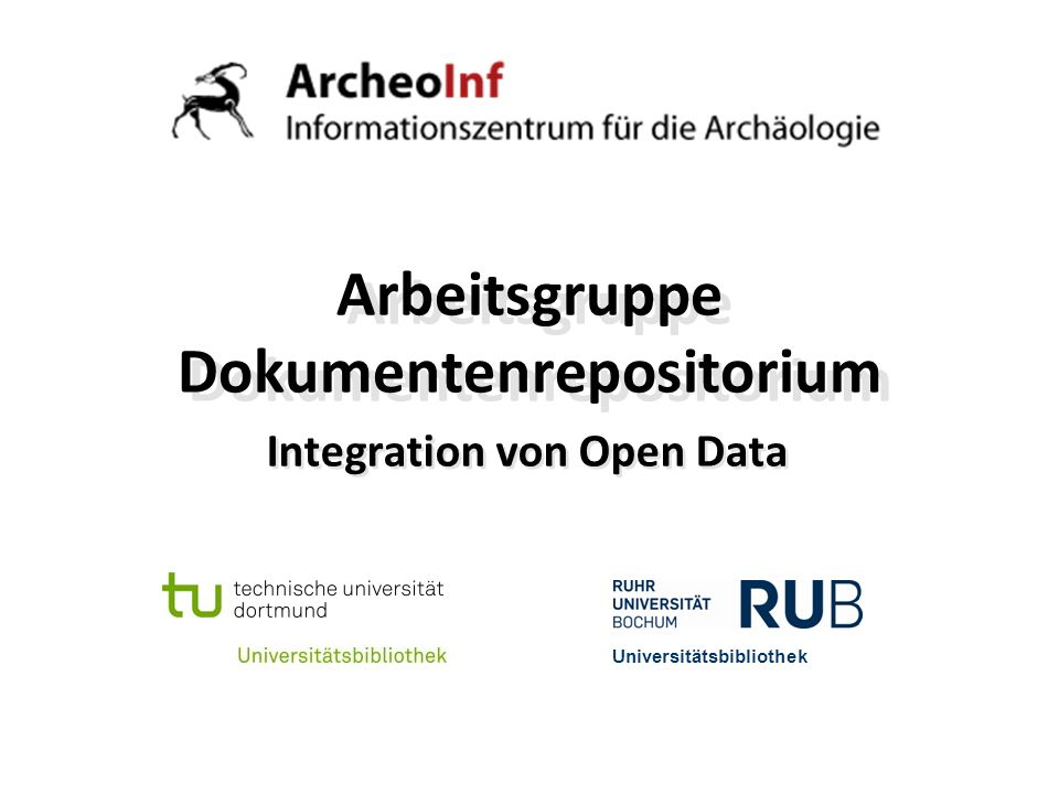 Arbeitsgruppe Dokumentenrepositorium Integration von Open Data Universitätsbibliothek