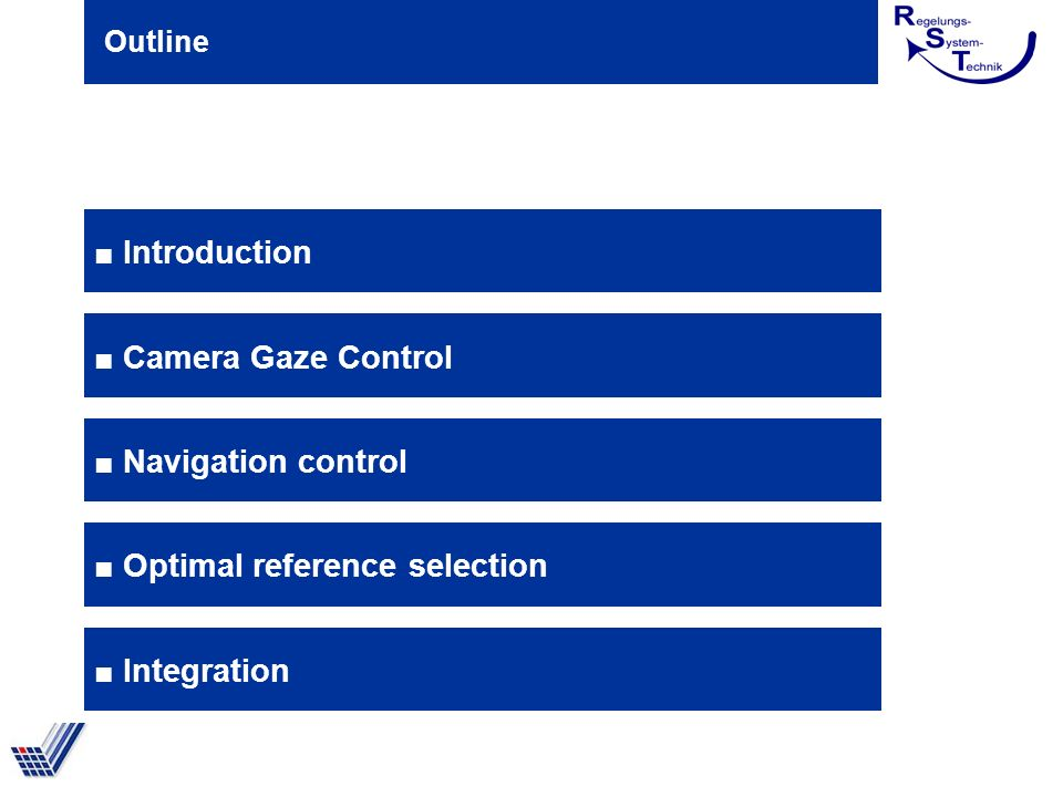 Outline Introduction Camera Gaze Control Navigation control Optimal reference selection Integration