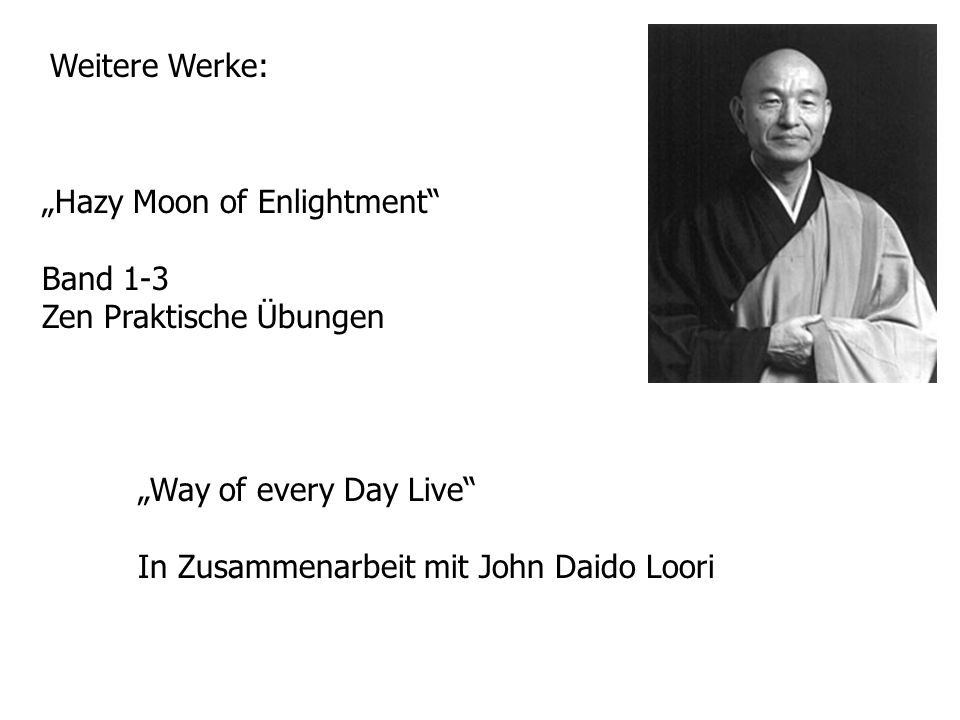 Hazy Moon of Enlightment Band 1-3 Zen Praktische Übungen Way of every Day Live In Zusammenarbeit mit John Daido Loori Weitere Werke: