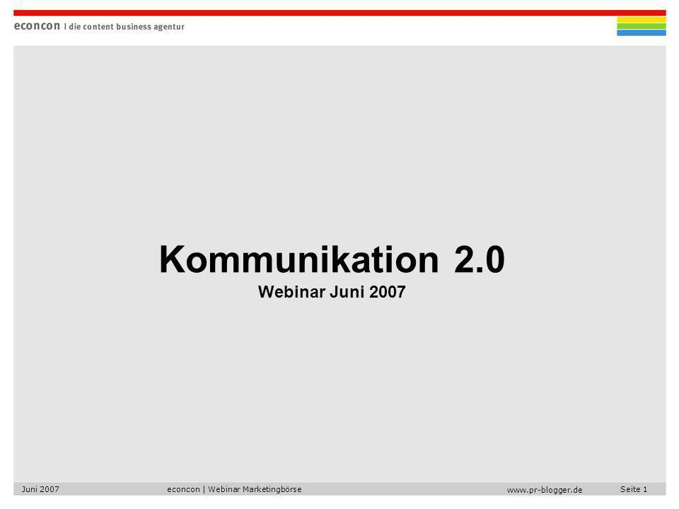 econcon | Webinar MarketingbörseJuni 2007Seite 1   Kommunikation 2.0 Webinar Juni 2007