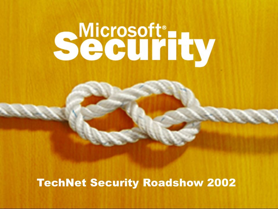 TechNet Security Roadshow 2002