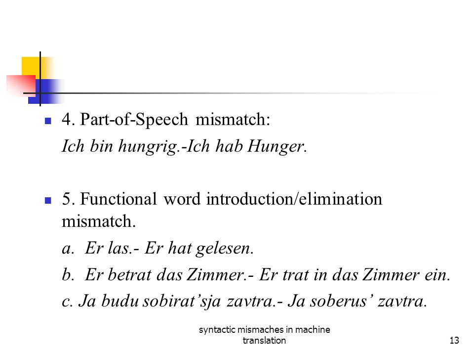 syntactic mismaches in machine translation13 4.