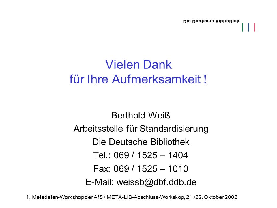 1. Metadaten-Workshop der AfS / META-LIB-Abschluss-Workskop, 21./22.