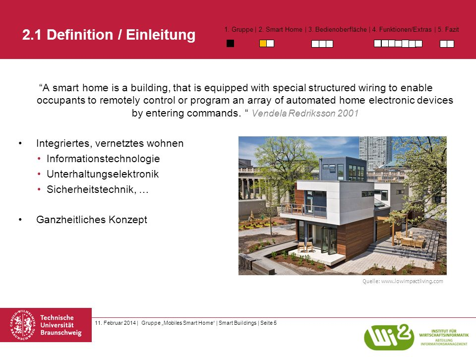 2.1 Definition / Einleitung A smart home is a building, that is equipped with special structured wiring to enable occupants to remotely control or program an array of automated home electronic devices by entering commands.