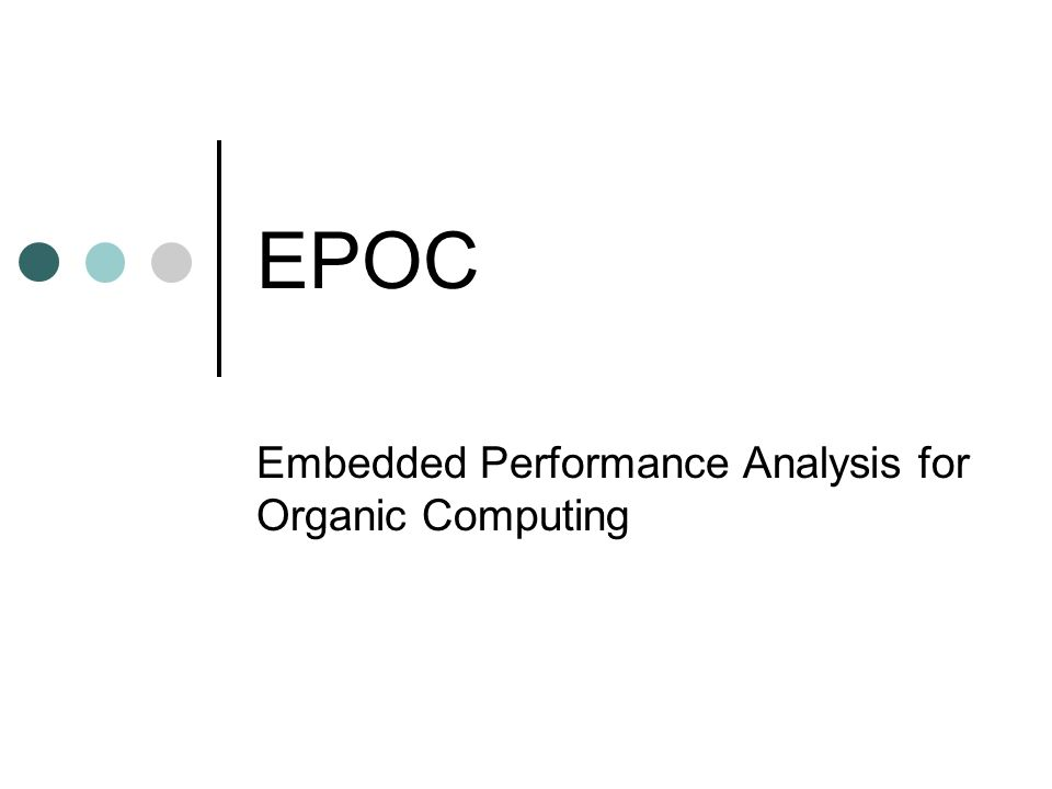 EPOC Embedded Performance Analysis for Organic Computing