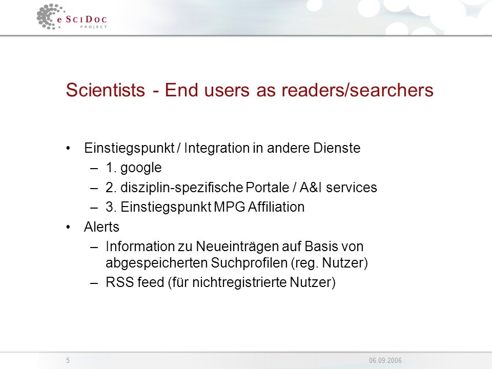 Scientists - End users as readers/searchers Einstiegspunkt / Integration in andere Dienste –1.