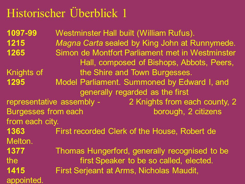 Historischer Überblick Westminster Hall built (William Rufus).