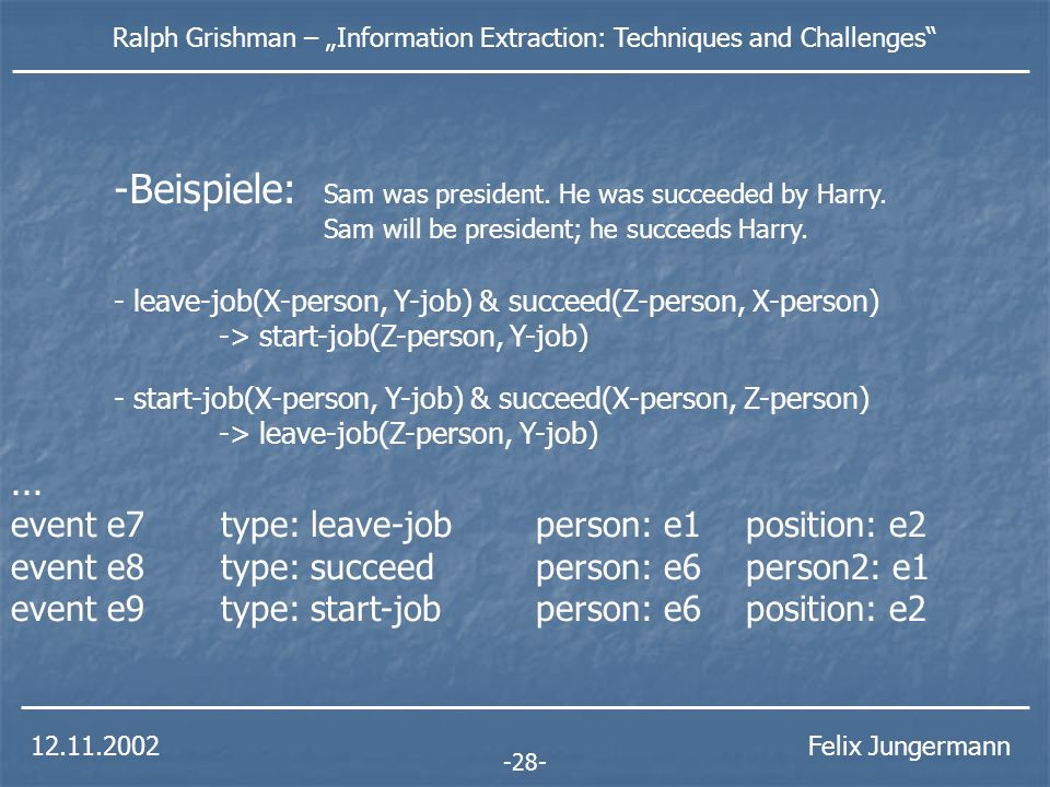Ralph Grishman – Information Extraction: Techniques and Challenges Felix Jungermann