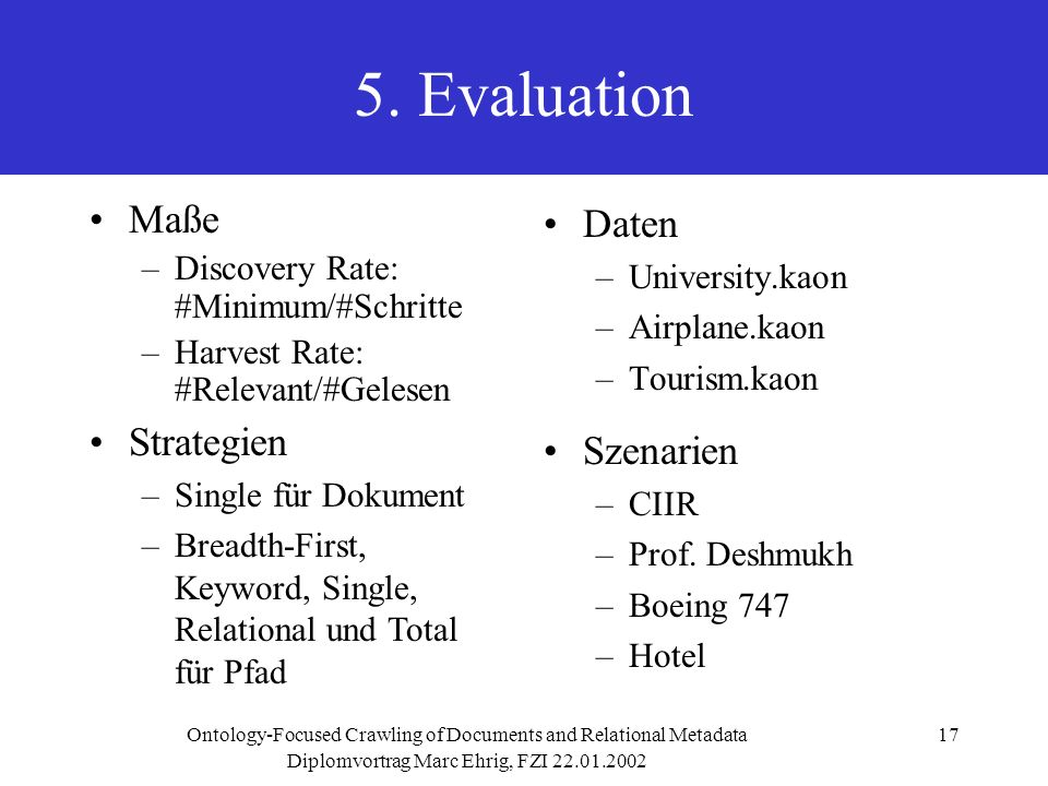 Diplomvortrag Marc Ehrig, FZI Ontology-Focused Crawling of Documents and Relational Metadata17 5.