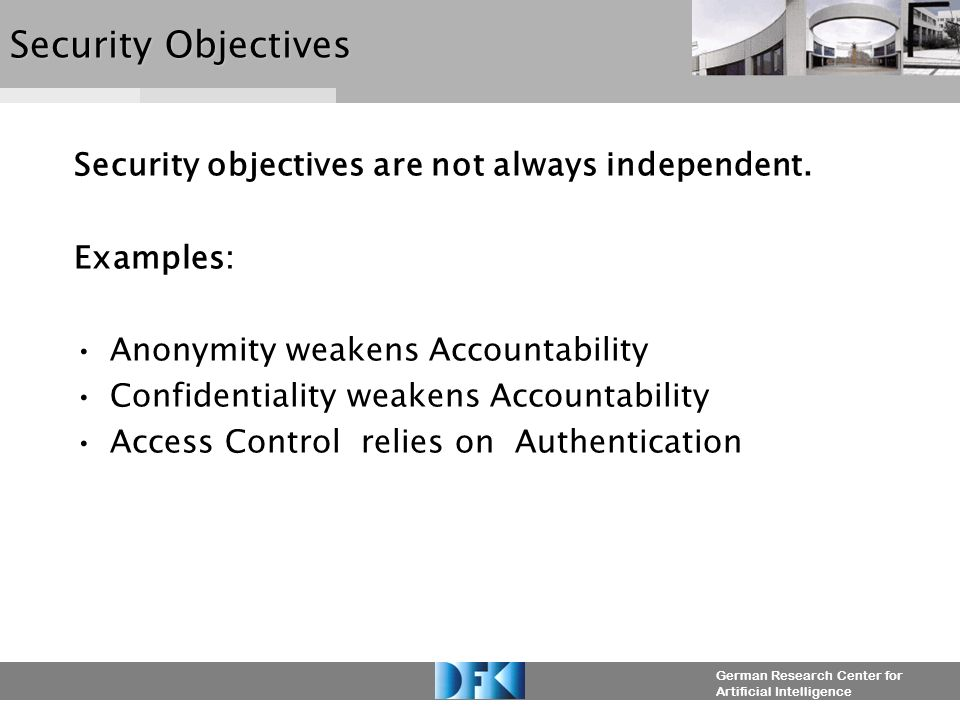 German Research Center for Artificial IntelligenceAccountability Accountability: Sender and/or receiver of information cannot (successfully) deny having sent or received information.