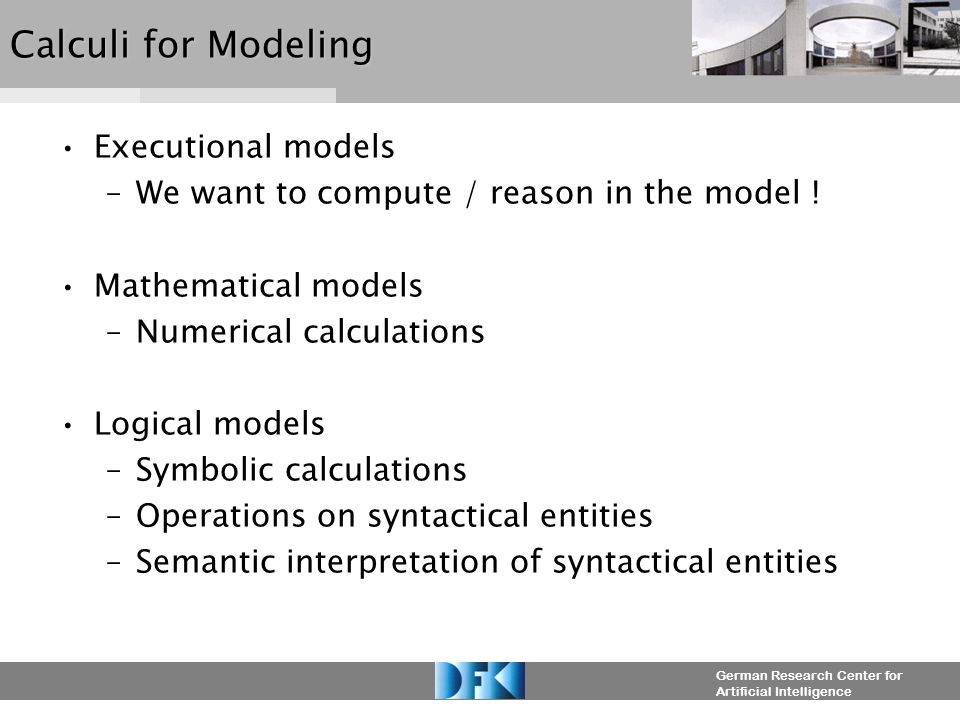 German Research Center for Artificial Intelligence Modeling Security Aspects Modeling both: system and attacker .