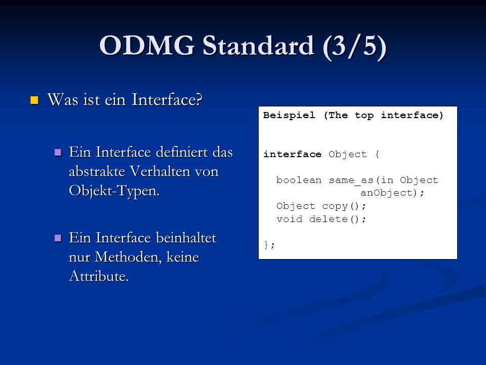 ODMG Standard (3/5) Was ist ein Interface. Was ist ein Interface.
