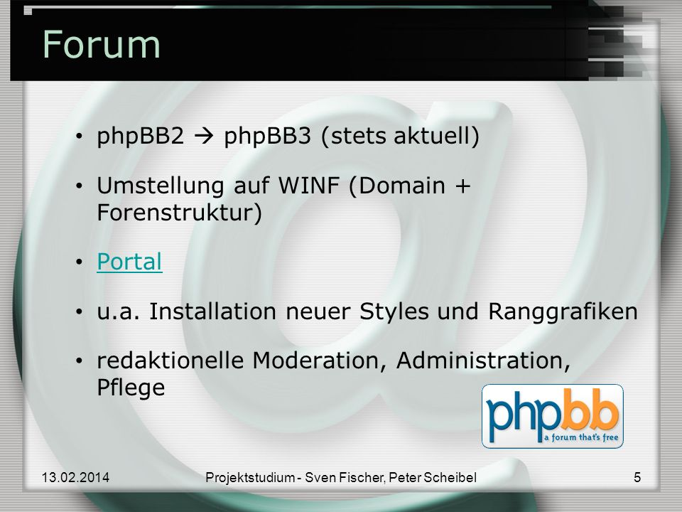 Forum phpBB2 phpBB3 (stets aktuell) Umstellung auf WINF (Domain + Forenstruktur) Portal u.a.