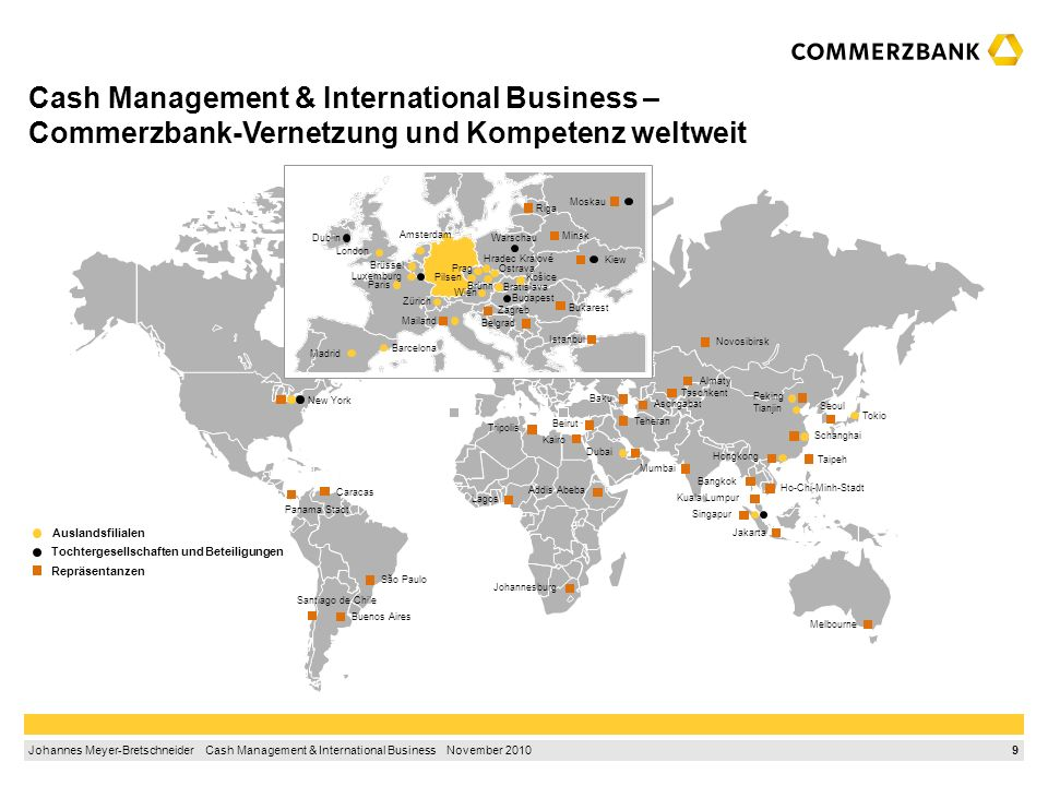 8 Johannes Meyer-Bretschneider Cash Management & International Business November Ausgangssituation1 2.International Finance Corporation3 3.Global Trade Liquidity Program5 4.Gute Gründe für die neue Commerzbank8