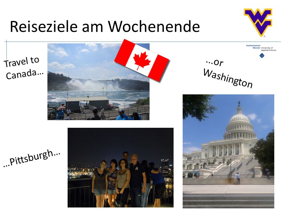 Reiseziele am Wochenende Travel to Canada… …Pittsburgh…...or Washington