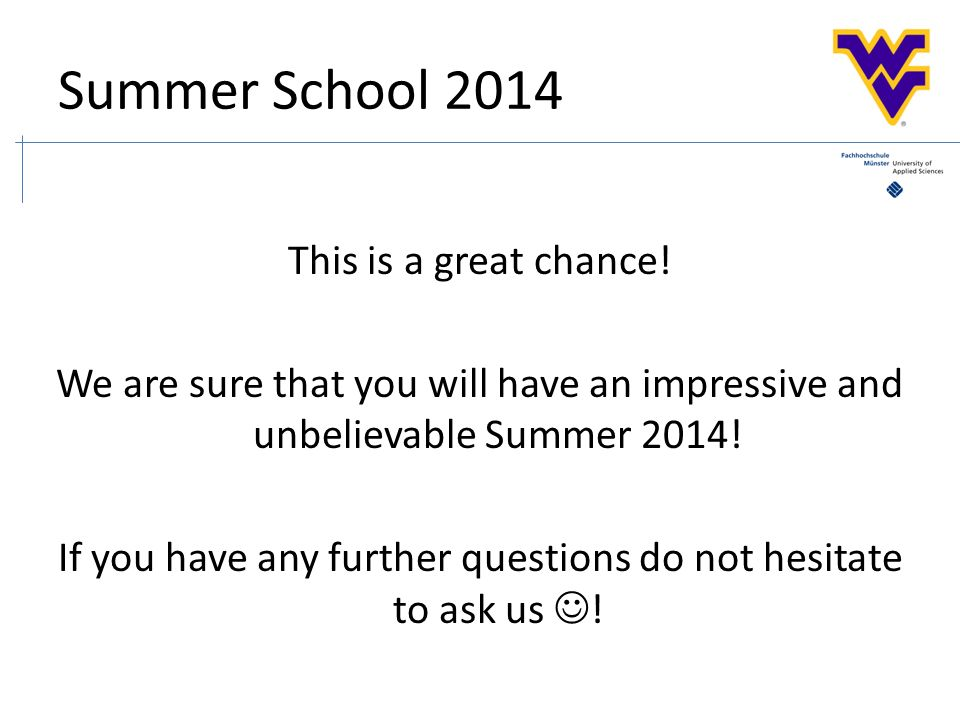 Summer School 2014 This is a great chance.