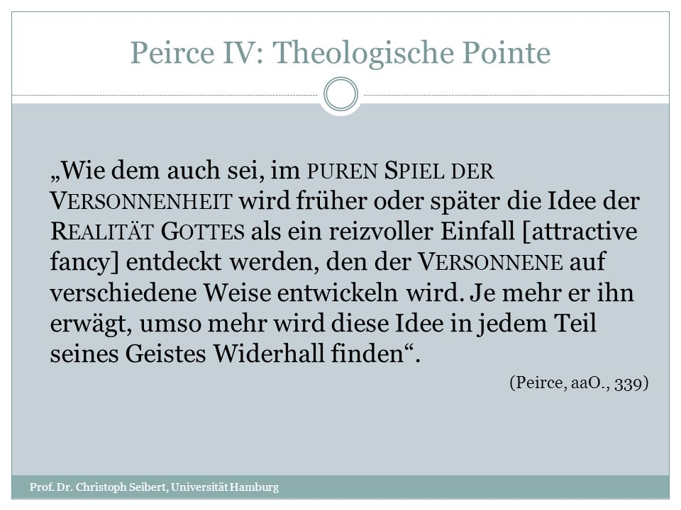 Peirce IV: Theologische Pointe Prof. Dr.