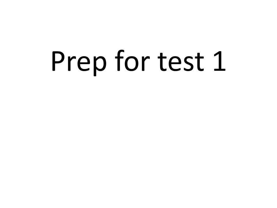 Prep for test 1