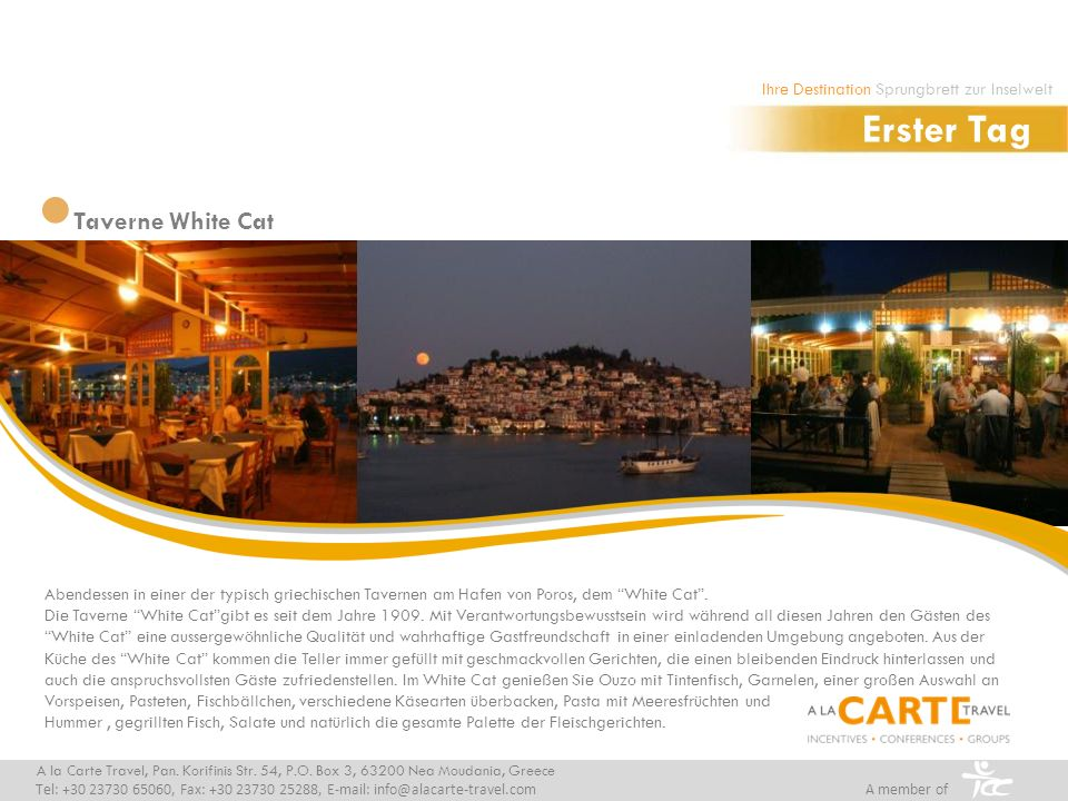 Taverne White Cat Erster Tag A la Carte Travel, Pan.