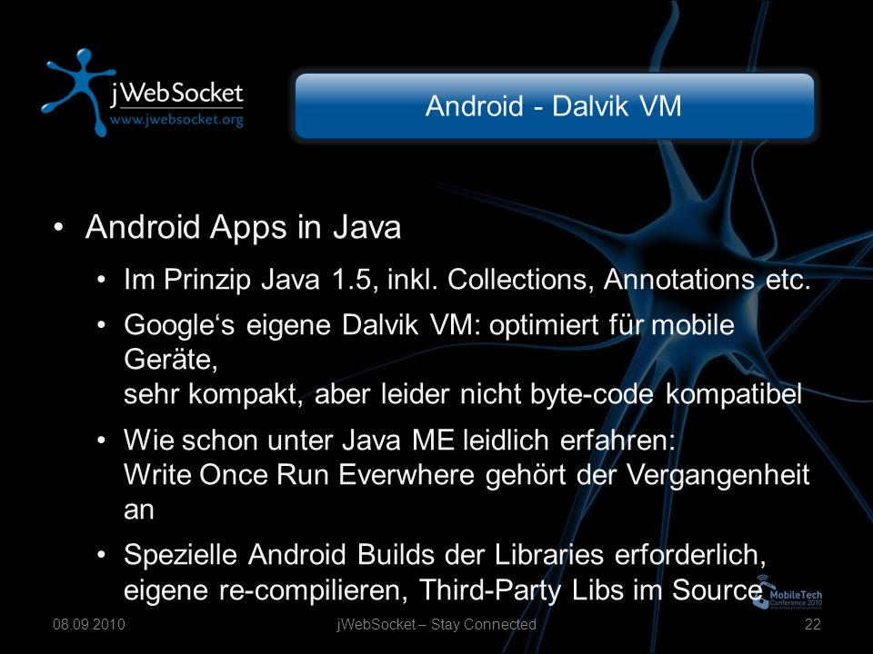 Android - Dalvik VM Android Apps in Java Im Prinzip Java 1.5, inkl.