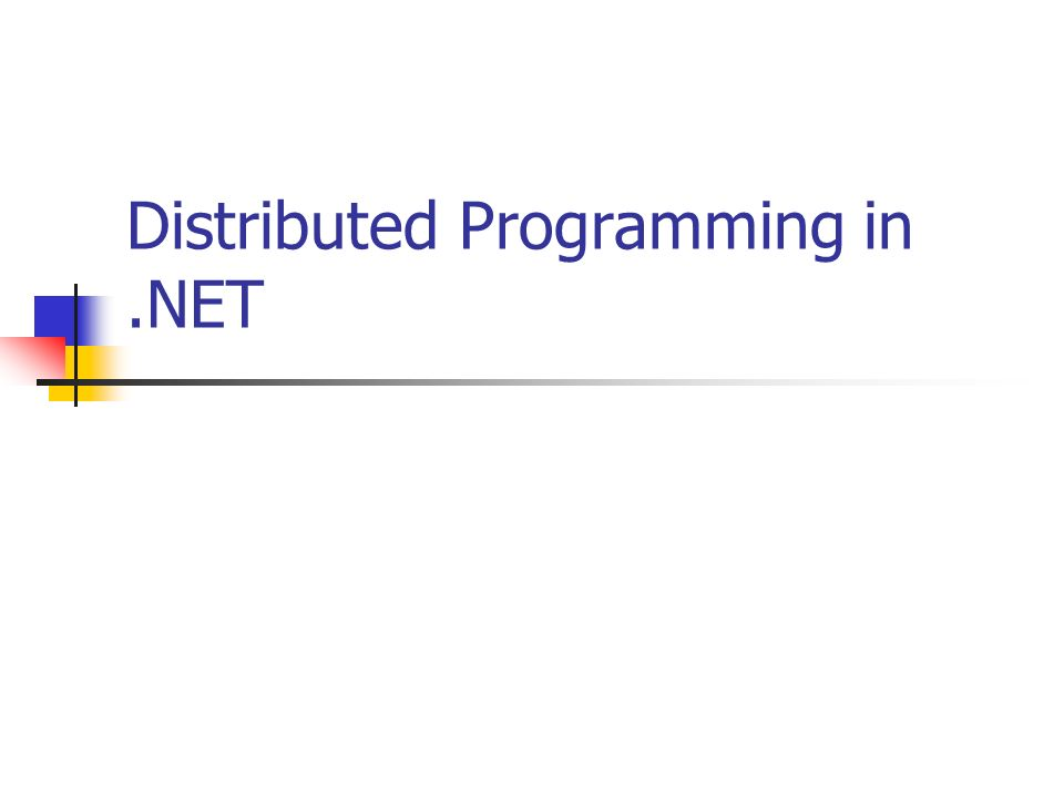 Distributed Programming in.NET