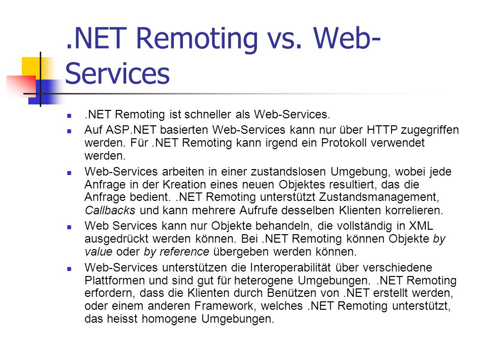 .NET Remoting vs. Web- Services.NET Remoting ist schneller als Web-Services.