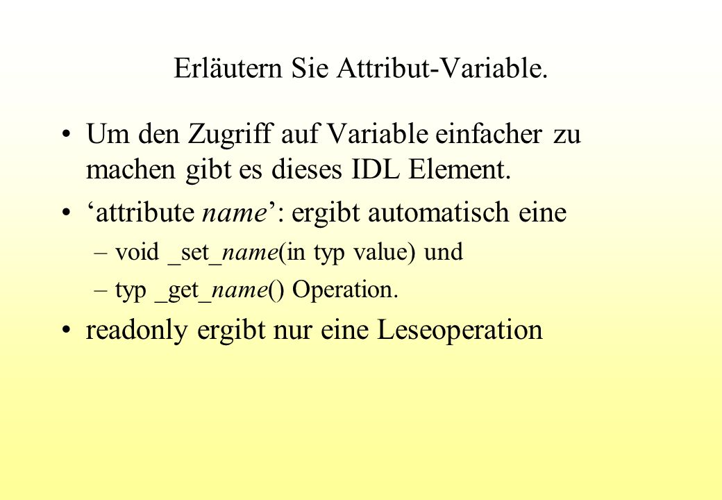 Erläutern Sie Attribut-Variable.
