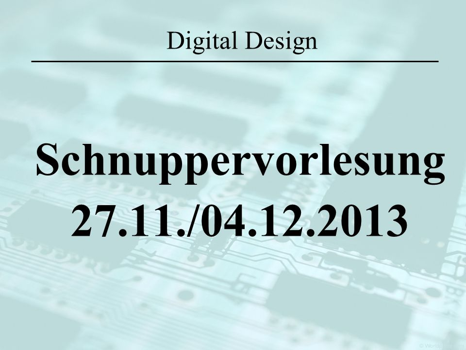 Digital Design Schnuppervorlesung /