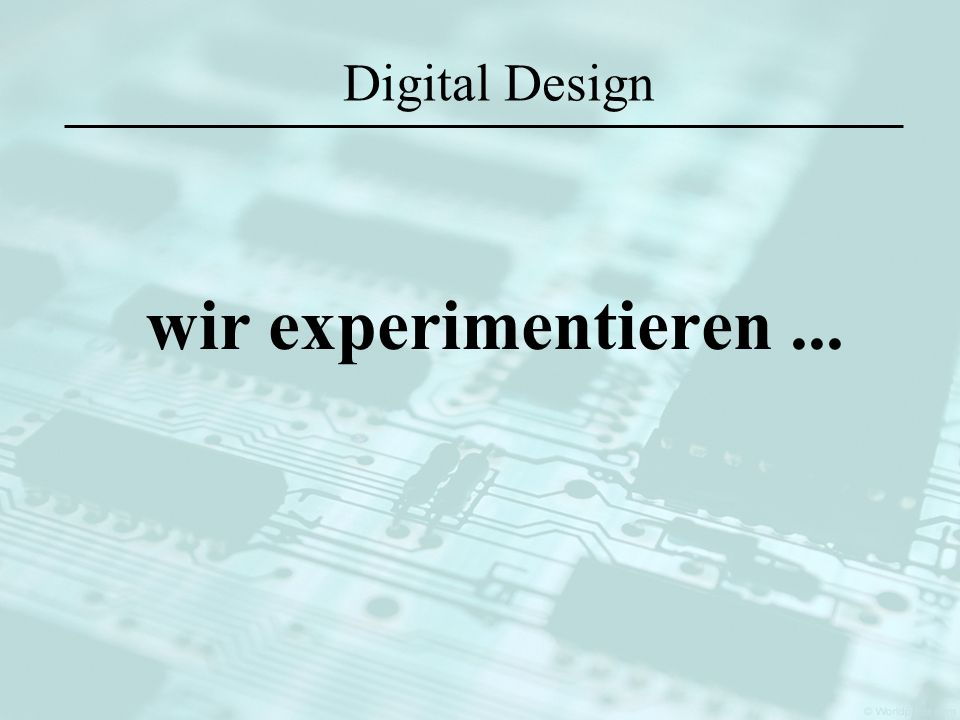 Digital Design wir experimentieren...