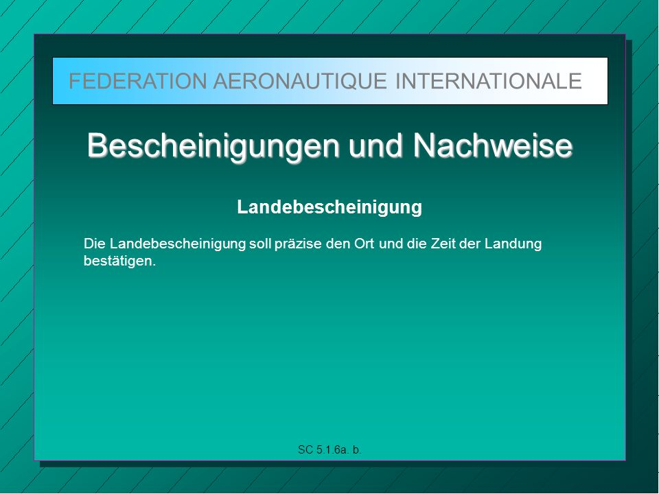 FEDERATION AERONAUTIQUE INTERNATIONALE SC 5.1.6a. b.