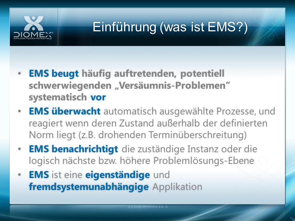 Einführung (was ist EMS )Einführung (was ist EMS ) (c) by Diomex Software GmbH & Co.