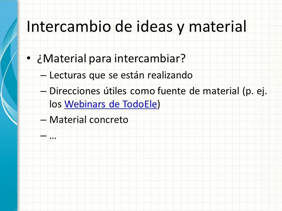 Intercambio de ideas y material ¿Material para intercambiar.