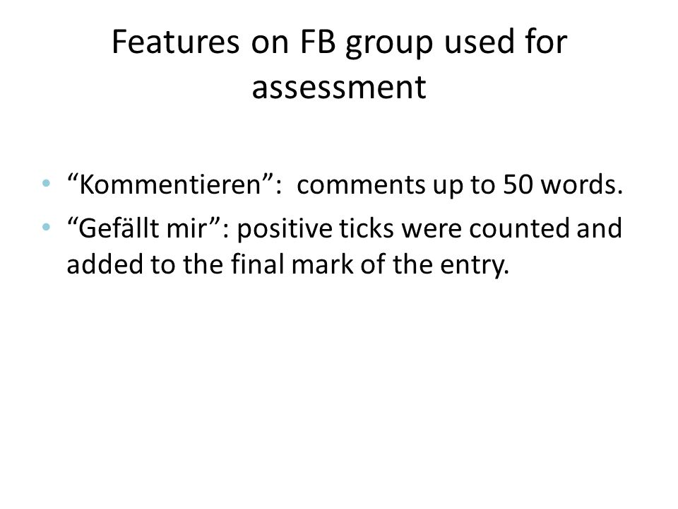 Features on FB group used for assessment Kommentieren: comments up to 50 words.