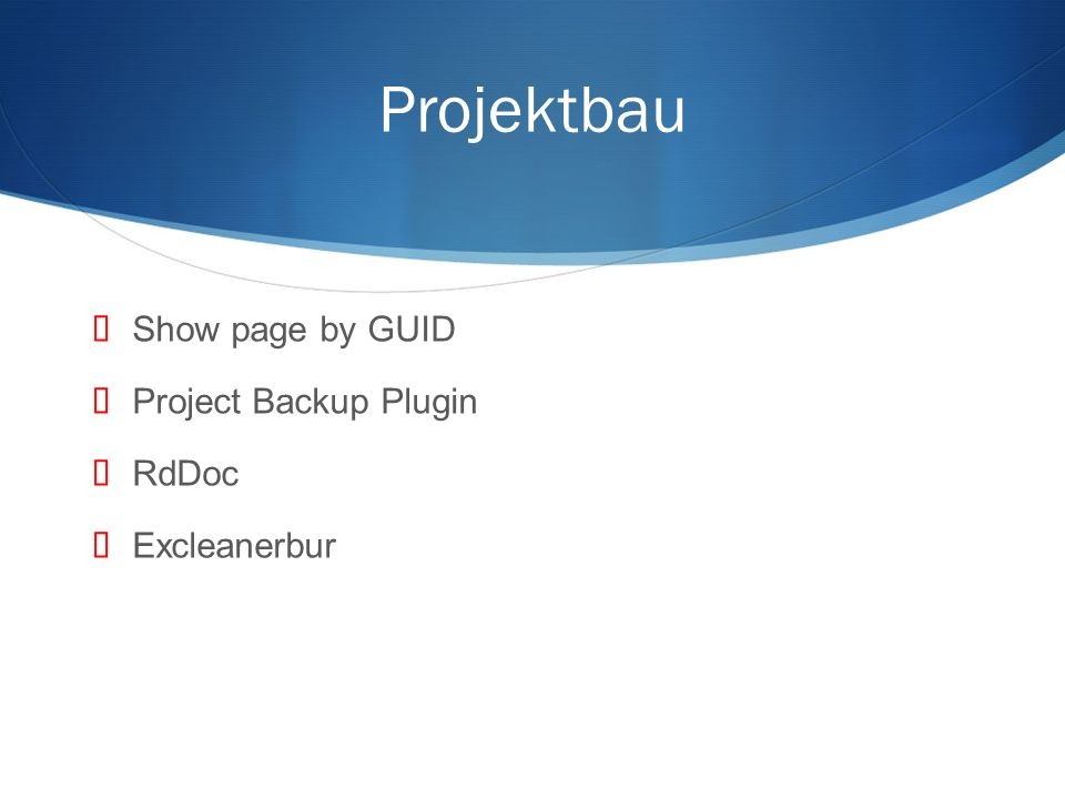 Projektbau Show page by GUID Project Backup Plugin RdDoc Excleanerbur