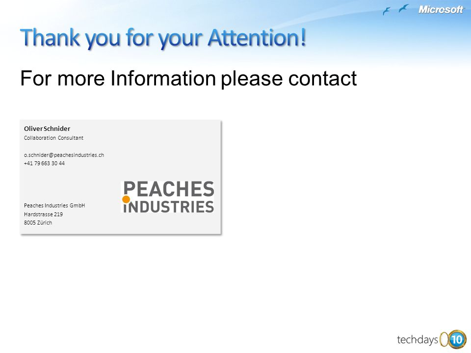 For more Information please contact Oliver Schnider Collaboration Consultant o.schnider@peachesindustries.ch +41 79 663 30 44 Peaches Industries GmbH Hardstrasse 219 8005 Zürich