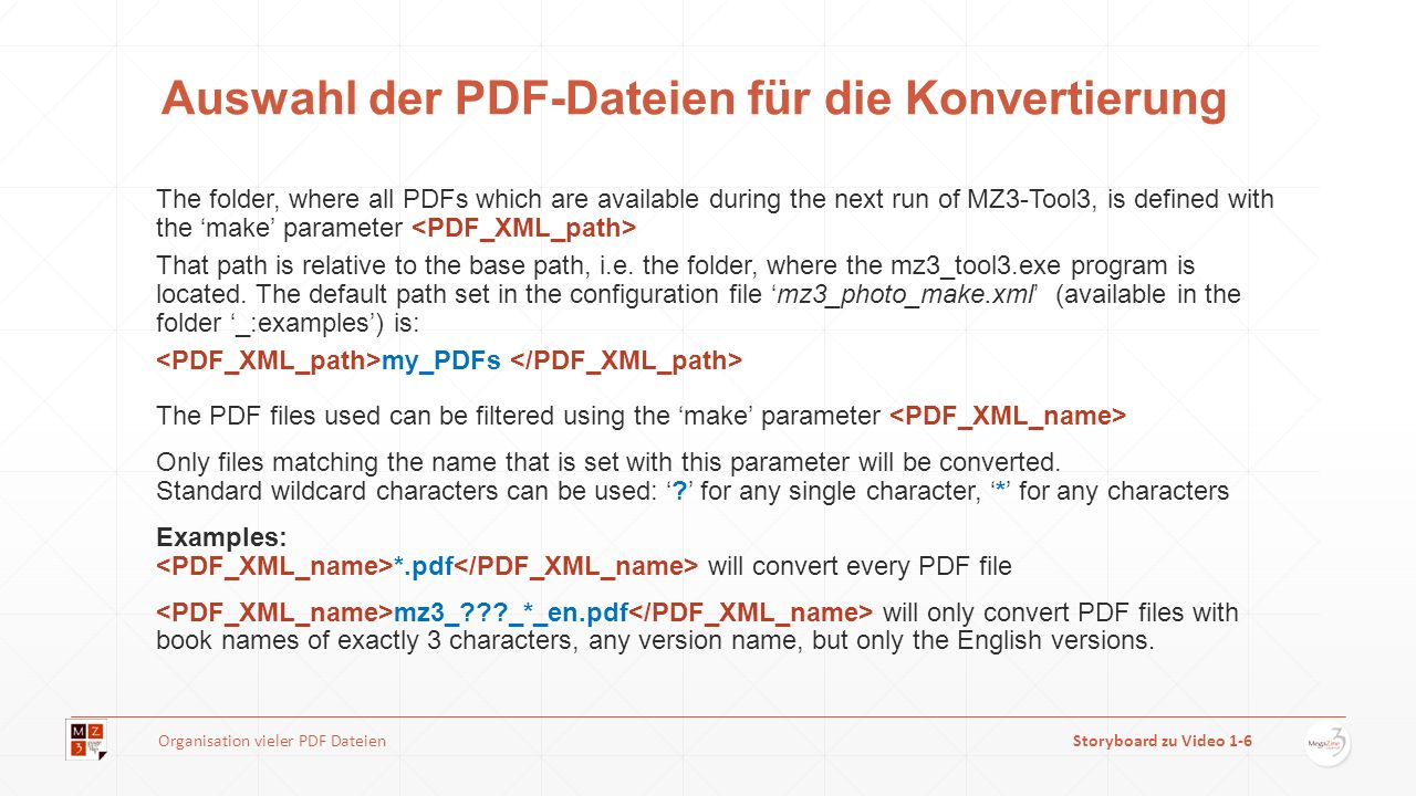 Auswahl der PDF-Dateien für die Konvertierung The folder, where all PDFs which are available during the next run of MZ3-Tool3, is defined with the make parameter That path is relative to the base path, i.e.