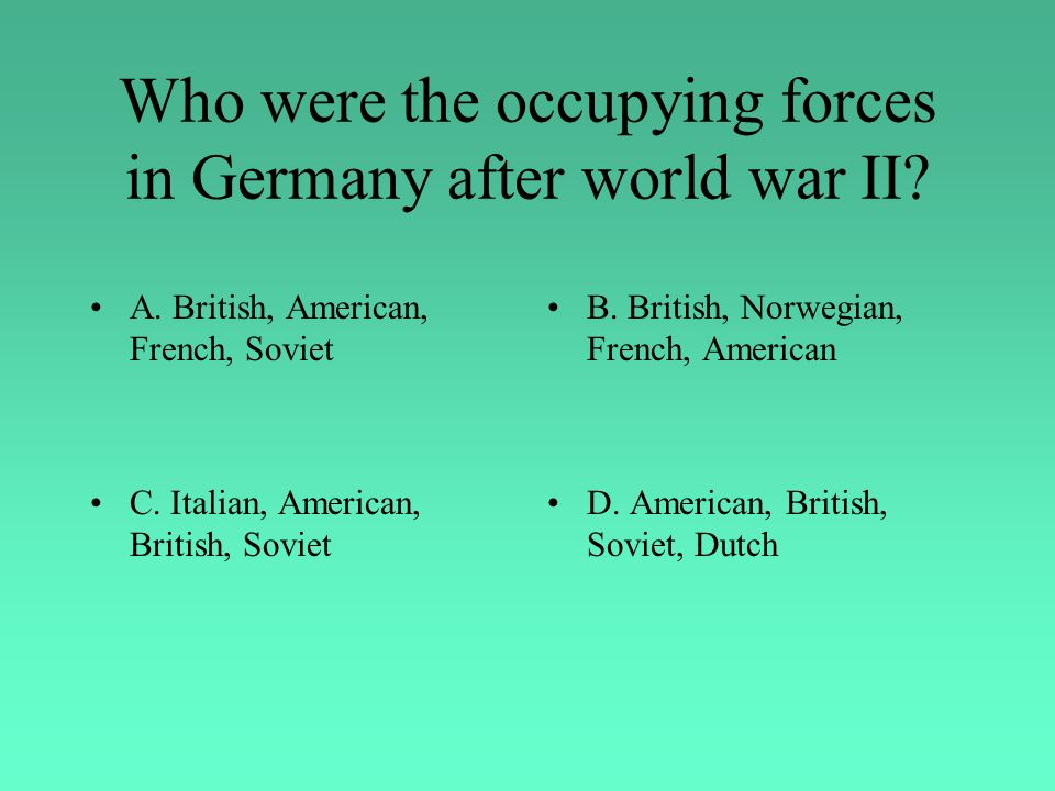 When did Germany cease to be a monarchy A: 1989B: 1945 C: It never was a monarchy D: 1918