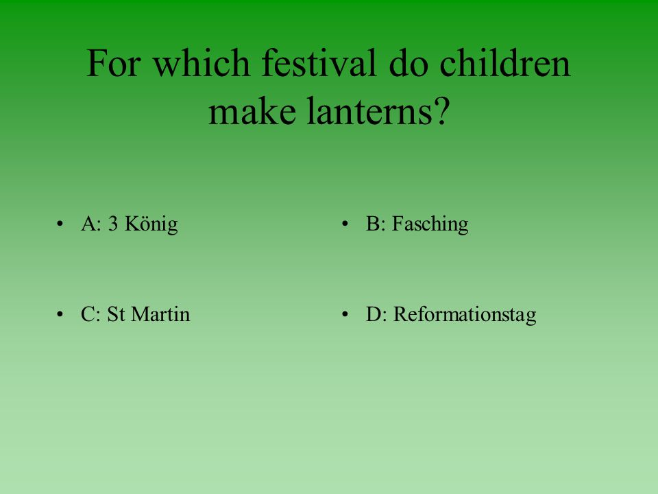 Which festival is celebrated with fire works in Germany A: SilvesterB: Karneval C: ChristmasD: Eastern